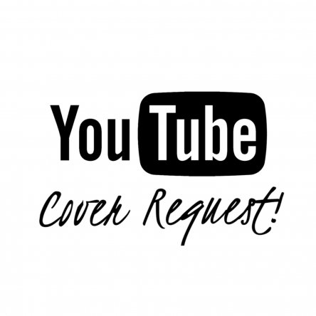 Personal YouTube Cover Request