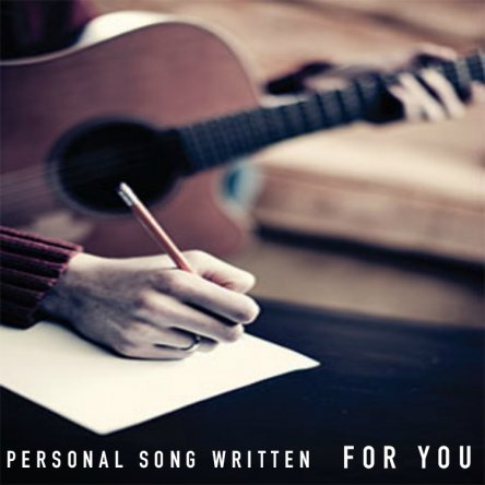 A Personal Song Written FOR YOU