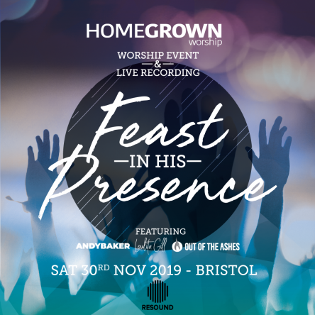 Feast In His Presence (Bristol) - Worship Event & Live Recording