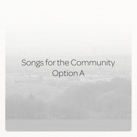 Songs for the community, Option A: Commission a song